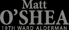 Matt O'Shea 19th Ward Alderman